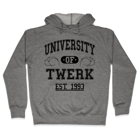 University Of Twerk Hooded Sweatshirt