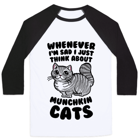 Whenever I'm Sad I Just Think About Munchkin Cats Baseball Tee