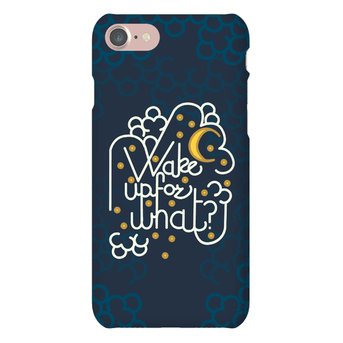 Wake Up For What? Phone Case