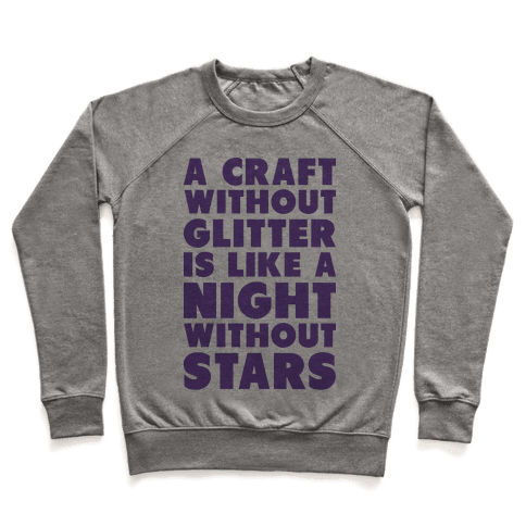 A Craft Without Glitter is Like a Night Without Stars Pullover
