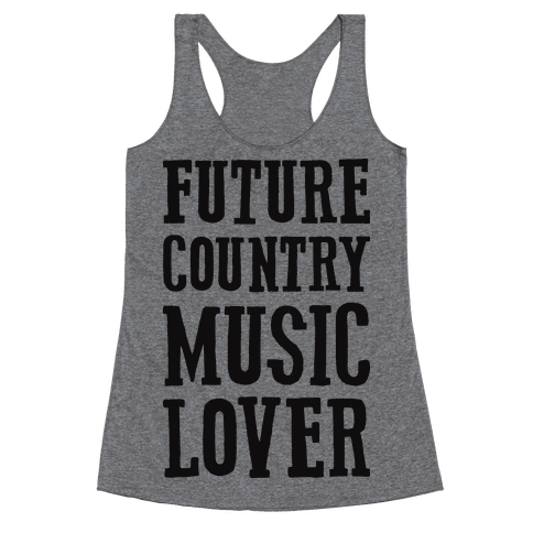 Future Country Music Lover Racerback Tank Top