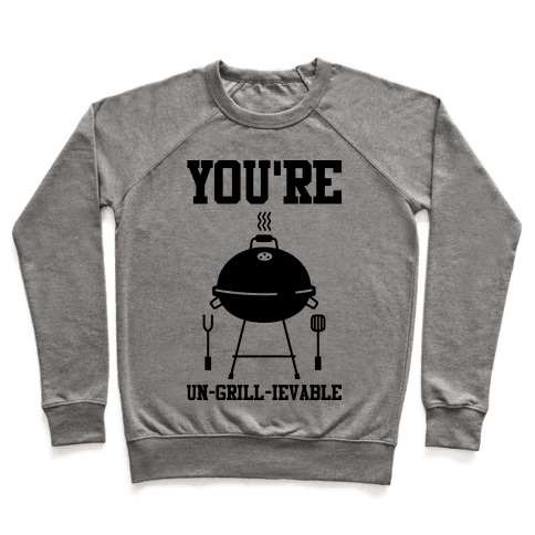 You're Un-grill-ievable Pullover