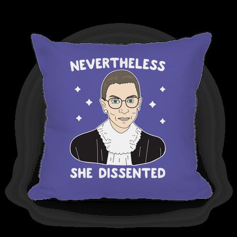 Nevertheless She Dissented Pillow