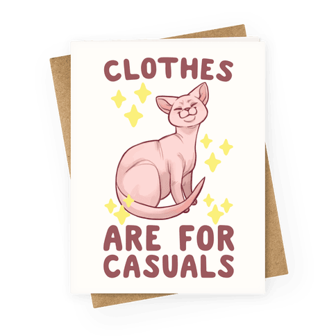 Clothes Are For Casuals Greeting Card
