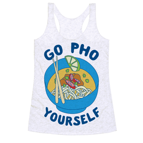 Go Pho Yourself Racerback Tank Top
