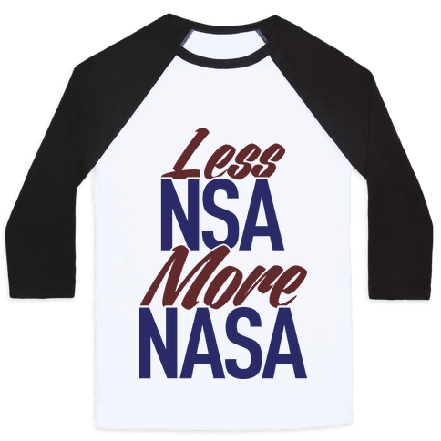 Less NSA More NASA Baseball Tee