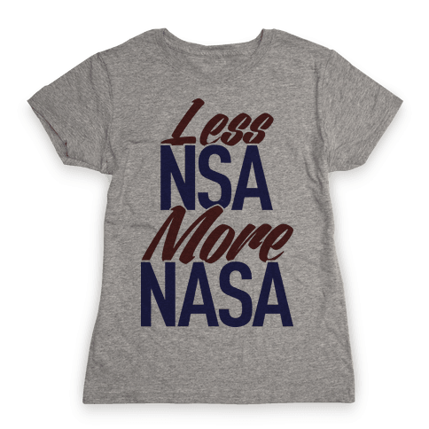 Less NSA More NASA Womens T-Shirt