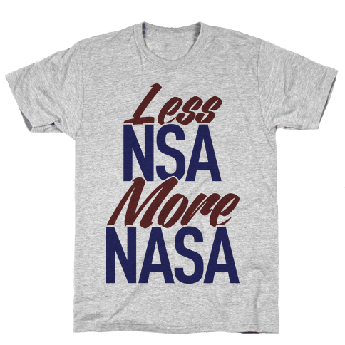 Less NSA More NASA Mens T-Shirt