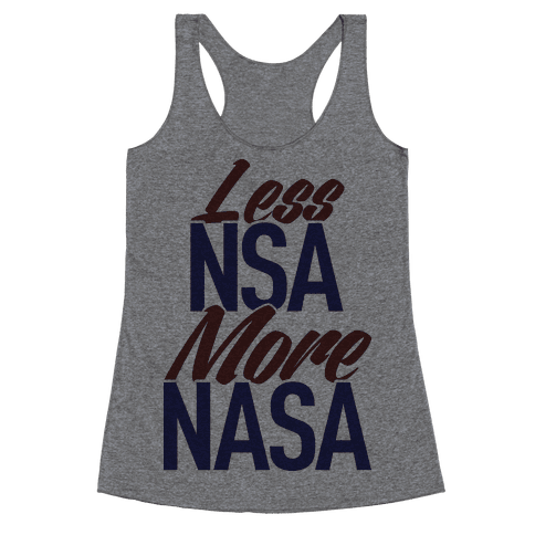 Less NSA More NASA Racerback Tank Top