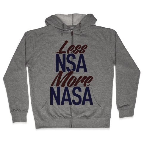 Less NSA More NASA Zip Hoodie