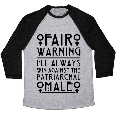 I'll Always Win Against The Patriarchal Male Baseball Tee