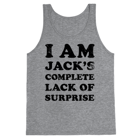 I Am Jacks's Complete Lack of Surprise Tank Top