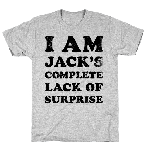 I Am Jacks's Complete Lack of Surprise Mens T-Shirt