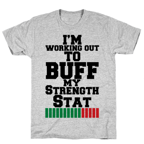 Buff Your Stats Mens T-Shirt