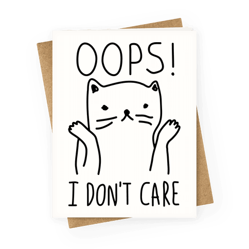 Oops I Don't Care Cat Greeting Card