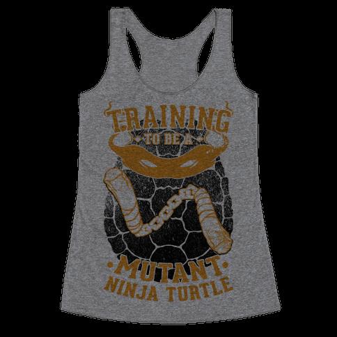 Training To Be A Mutant Ninja Turtle Racerback Tank Top