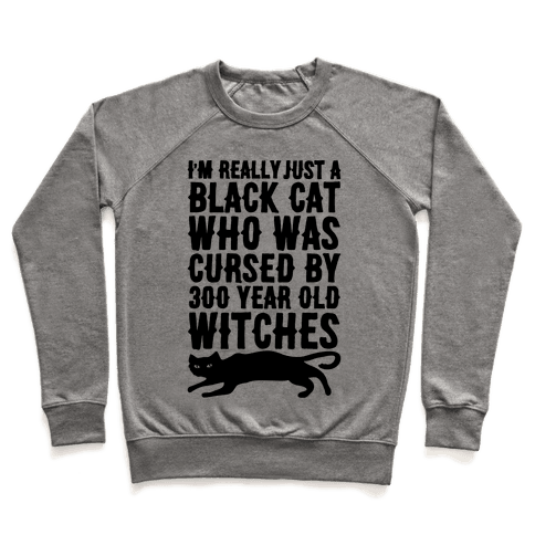 I'm Really Just A Black Cat Pullover