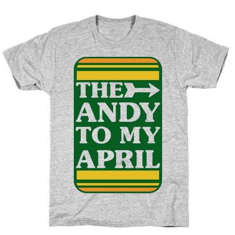 The Andy to My April T-Shirt