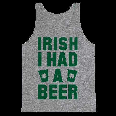 Irish I Had a Beer Tank Top