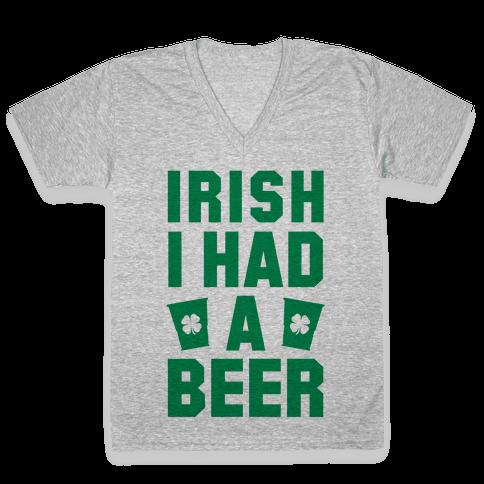 Irish I Had a Beer V-Neck Tee Shirt