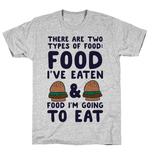 There Are Two Types Of Food Mens T-Shirt