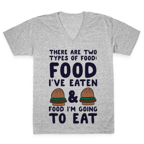 There Are Two Types Of Food V-Neck Tee Shirt
