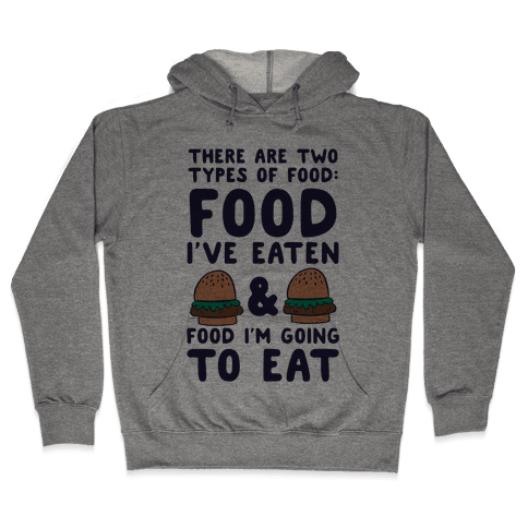 There Are Two Types Of Food Hooded Sweatshirt
