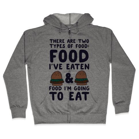 There Are Two Types Of Food Zip Hoodie