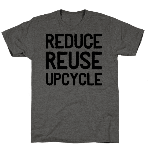 Reduce Reuse Upcycle