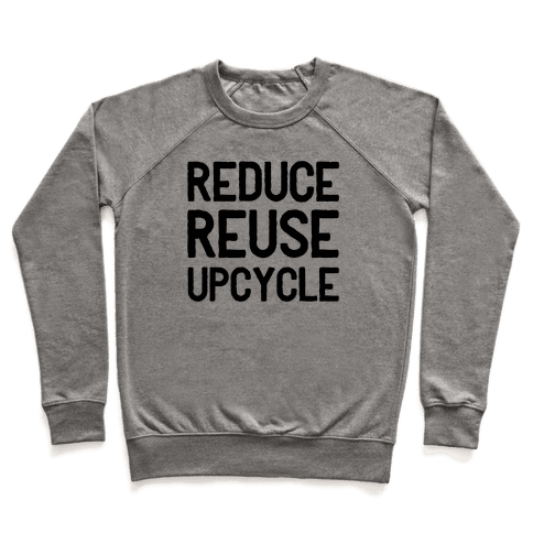 Reduce Reuse Upcycle Pullover