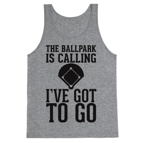 The Ballpark Is Calling Tank Top