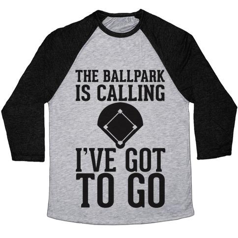 The Ballpark Is Calling Baseball Tee
