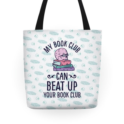 My Book Club Can Beat Up Your Book Club Tote