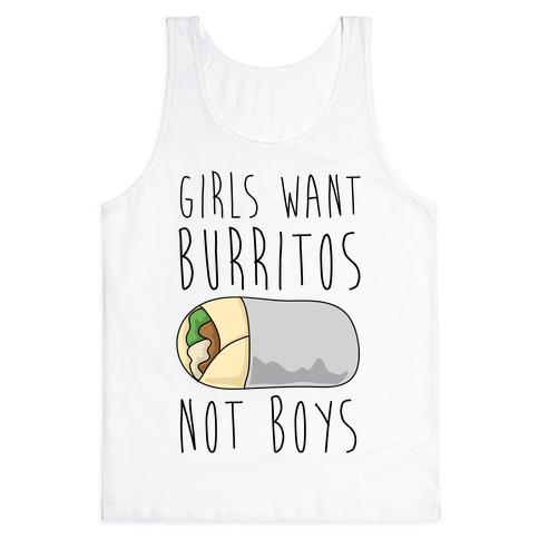 Girls Want Burritos Not Boys Tank Top