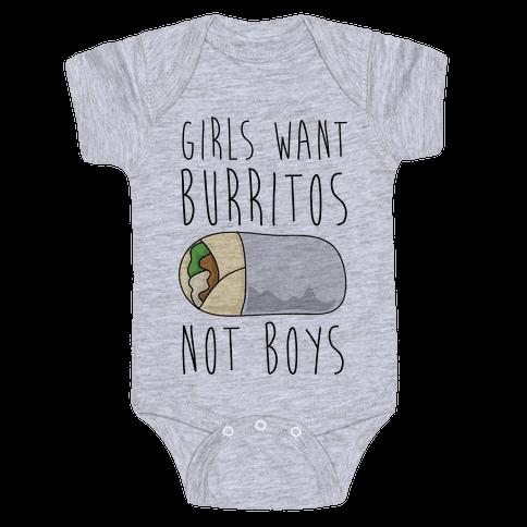 Girls Want Burritos Not Boys Baby Onesy