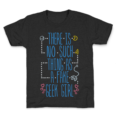 There is No Such Thing As a Fake Geek Girl Kids T-Shirt