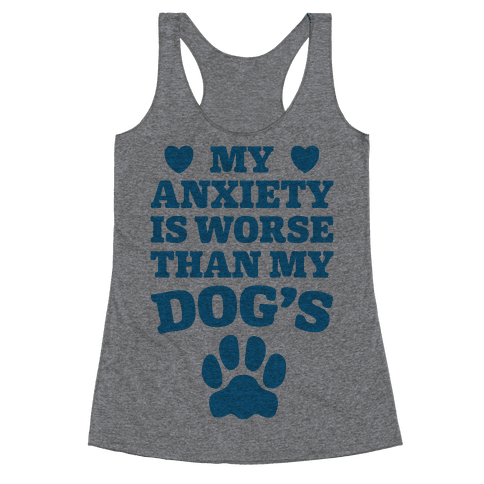 Dog Anxiety Racerback Tank Top