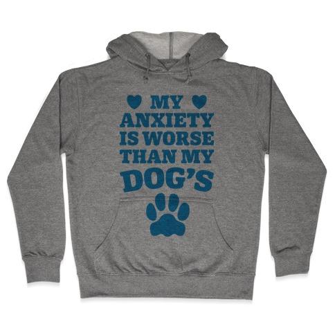 Dog Anxiety Hooded Sweatshirt