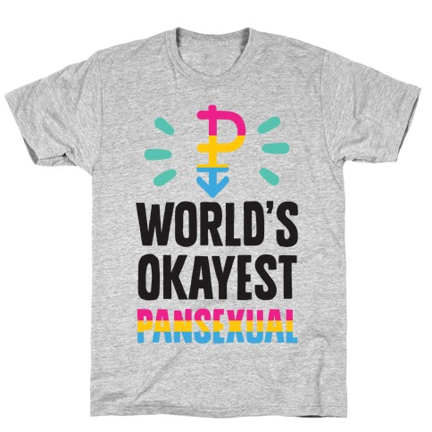World's Okayest Pansexual T-Shirt