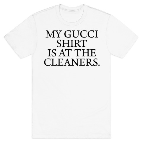 My Gucci Shirt T-Shirt