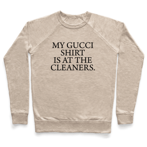 My Gucci Shirt Pullover