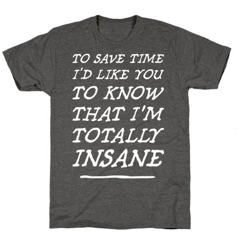 Totally Insane T-Shirt