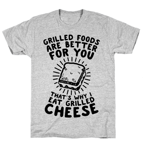 Grilled Foods Are Better for You Which is Why I Eat Grilled Cheese