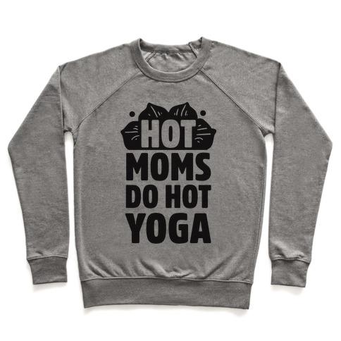 Hot Moms Do Hot Yoga Pullover