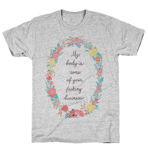 My Body is None of Your F***ing Business Mens T-Shirt