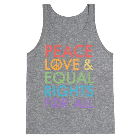 Peace and Love and Equal Rights (Rainbow) Tank Top