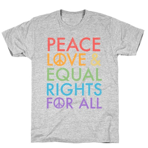 Peace and Love and Equal Rights (Rainbow) T-Shirt