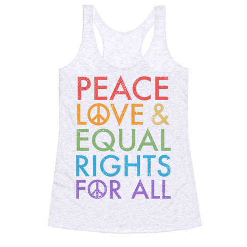 Peace and Love and Equal Rights (Rainbow) Racerback Tank Top