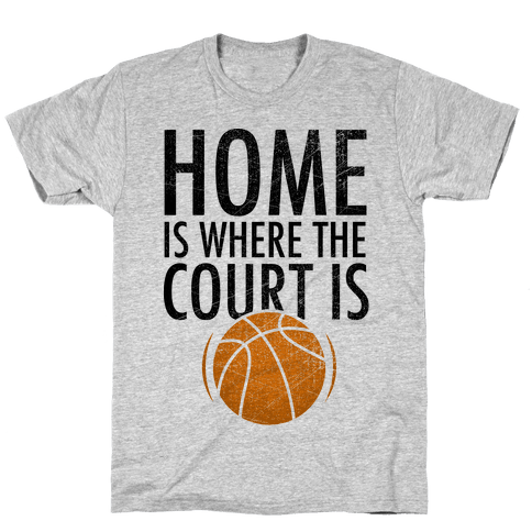 Home Is Where The Court Is Mens T-Shirt