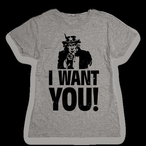I Want You! Womens T-Shirt